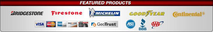 We proudly carry products from Bridgestone, Firestone, Michelin®, Continental, and Goodyear.