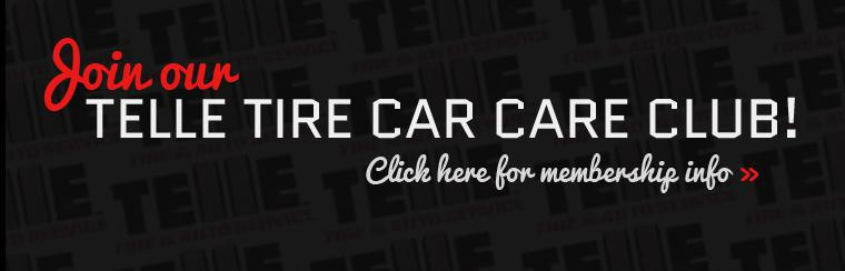 Join our Telle Tire Car Care Club! Click here for membership information.