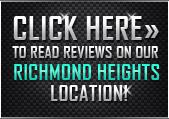Click here to read reviews on our Richmond Heights Location.
