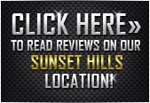 Click here to read reviews on our Sunset Hills location.