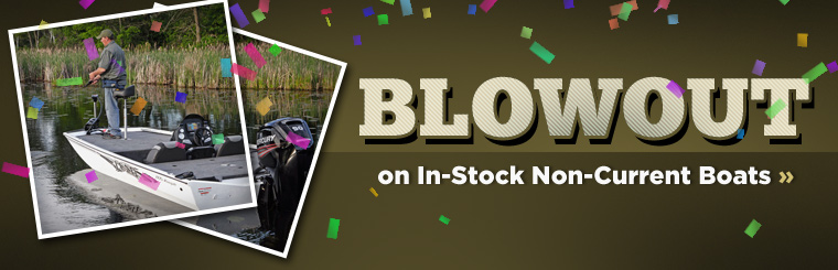 Blowout on In-Stock Non-Current Boats: Click here to view the models.