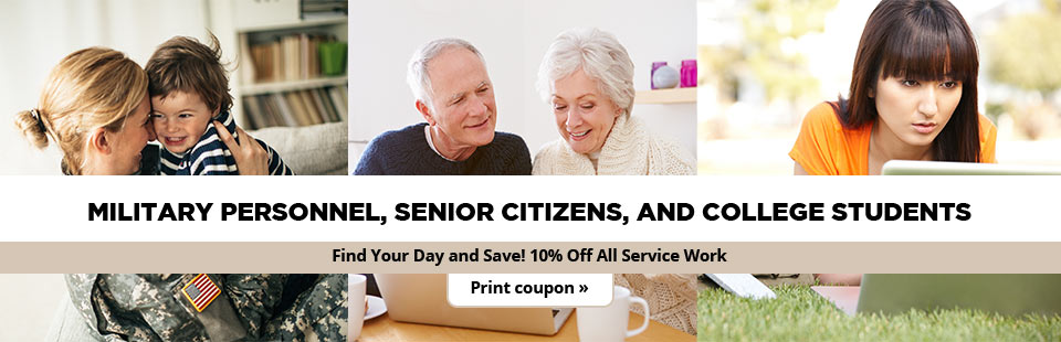 Military Personnel, Senior Citizens, and College Students: Find your day and save 10% off all service work! Click here to print your coupon.