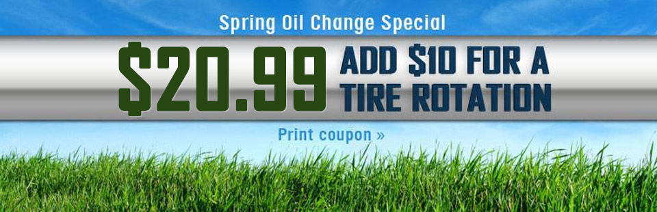Take advantage of our Spring Oil Change Special for only $20.99! Click here for a coupon.