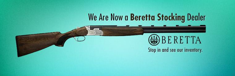 We are now a Beretta stocking dealer! Stop in and see our inventory.