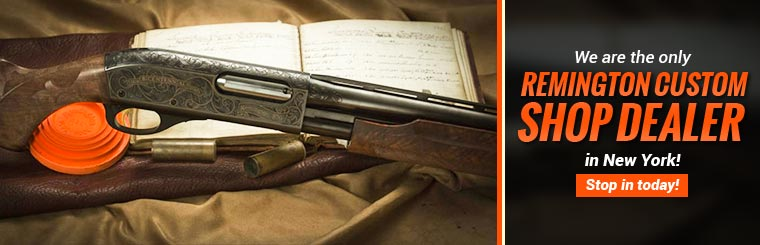 The Only Remington Custom Shop Dealer in New York: Stop in today!
