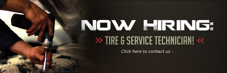 We are now hiring a tire and service technician! Click here to contact us.