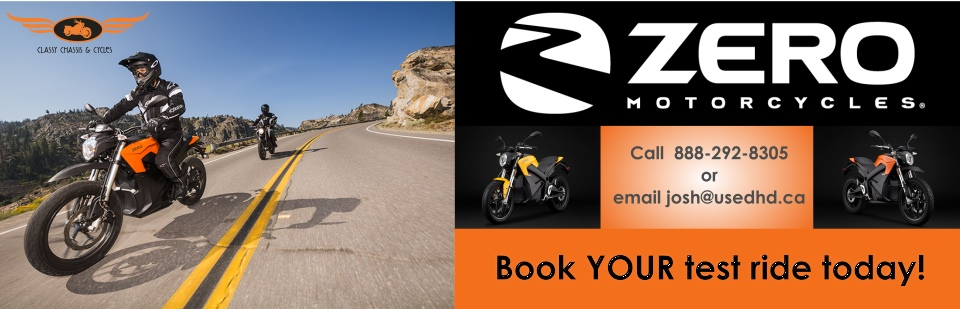Classy Chassis is now offering Zero Motorcycles Call 1-888-292-8305 to book your test-ride