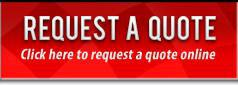 Request a Quote: Click here to request a quote online.
