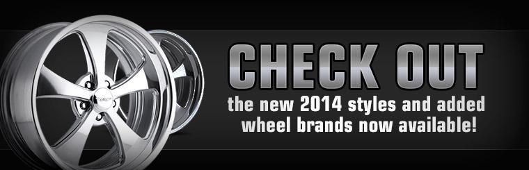Check out the new 2014 styles and added wheel brands now available!