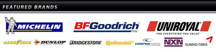 We proudly offer products from Michelin®, BFGoodrich®, Uniroyal®, Goodyear, Dunlop, Bridgestone, Continental, Cooper, Nexen, and Kumho.
