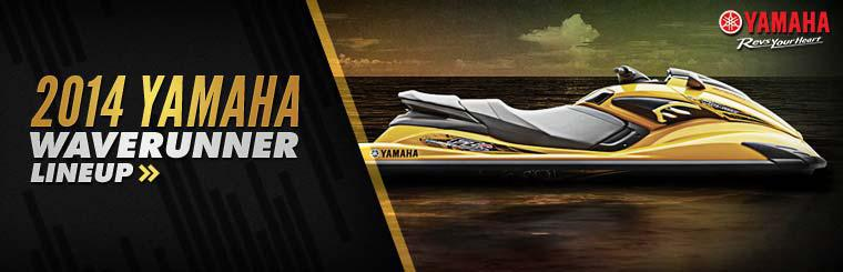Click here to view the 2014 Yamaha WaveRunner lineup.