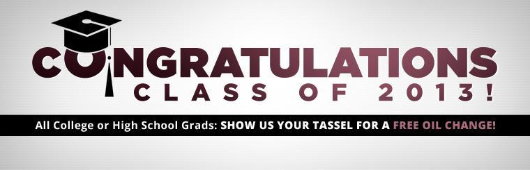 Congratulations Class of 2013! If you're a college or high school graduate, show us your tassel for a free oil change!