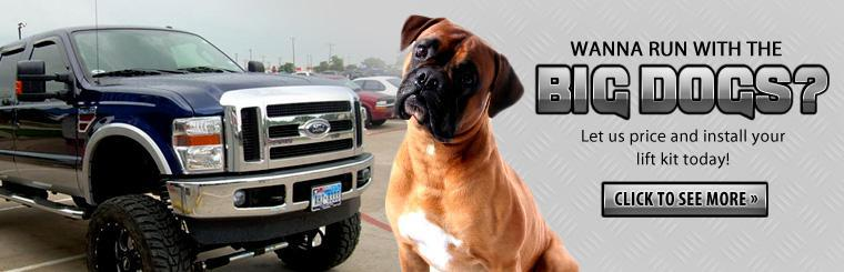 Let us price and install your lift kit today so you can run with the big dogs! Click here to view our gallery.
