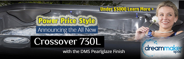 Power, Price and Style Dreammaker and PoolCo in Carbondale. New hot tubs from $3000 to under $5000! Come see us for how to arrange PoolCo delivery and Bonus Gifts!