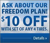 Ask about our Freedom Plan! Receive $10 off with set of any 4 tires. Click here for details.