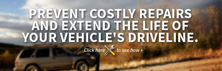 Prevent costly repairs and extend the life of your vehicle's driveline. Click here to see how.