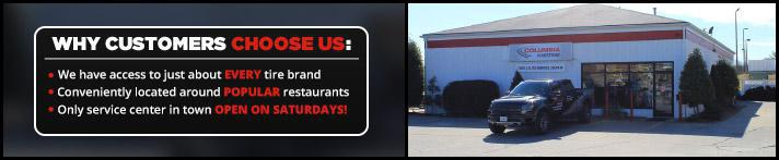 Why customers choose us: We have access to just about every tire brand. Conveniently located around popular restaurants. Only service center in town open on Saturdays!