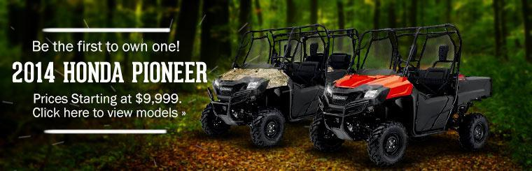 Be the first to own a 2014 Honda Pioneer with prices starting at $9,999! Click here to view models.