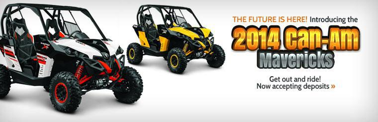 We are now accepting deposits on the 2014 Can-Am Maverick! Click here to view the models.