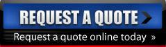Request a Quote: Request a quote online today  »