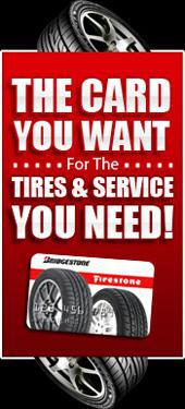 The card you want for the tires & service you need!