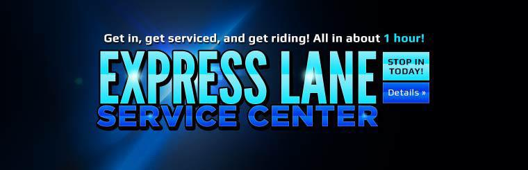 Express Lane Service Center: Get in, get serviced, and get riding, all in about 1 hour!