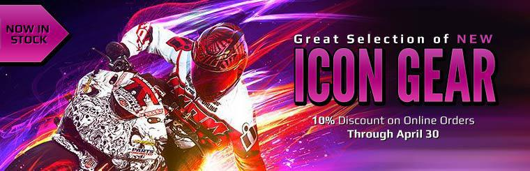Great Selection of New Icon Gear in Stock: Get a 10% discount on online orders through April 30!