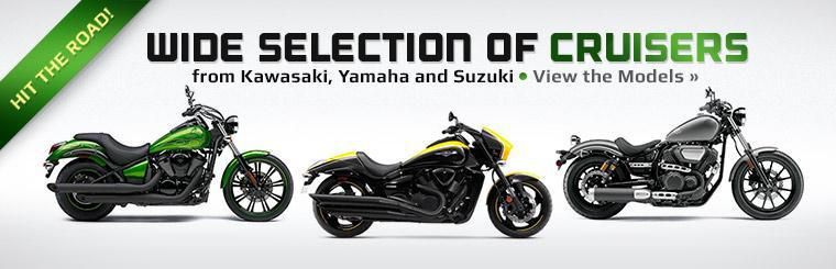 We have a wide selection of cruisers from Kawasaki, Yamaha and Suzuki!