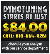Dynotuning starts at just $84.00. Click here to schedule your analysis with our service department or call: 810-664-9261
