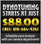 Dynotuning starts at just $88.00. Click here to schedule your analysis with our service department or call: 810-664-9261
