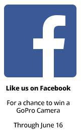 Like us on Facebook for a chance to win a GoPro Camera. Now through June 16
