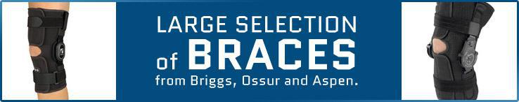 Large selection of braces from Briggs, Ossur, and Aspen