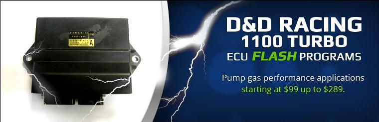 D&D Racing 1100 Turbo ECU Flash Programs: Pump gas performance applications starting at $99 up to $289.