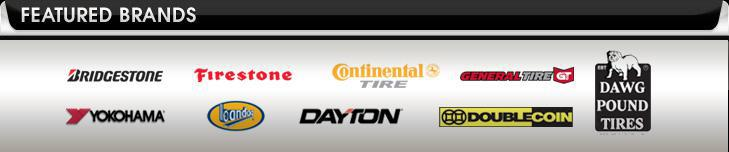 We proudly carry products from Bridgestone, Firestone, Continental, General, Yokohama, Bandag, Dayton, Double Coin, and Dawg Pound.
