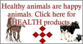 Healthy animals are happy animals. Click here for HEALTH products.