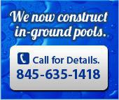 We now construct in-ground pools. Call us for details at (845) 635-1418
