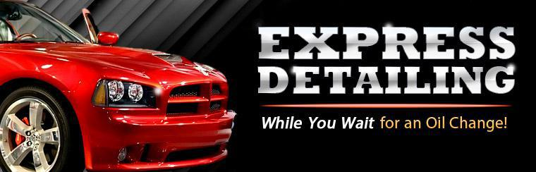 We offer express detailing while you wait for an oil change! Click here for details.