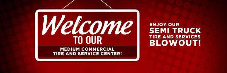 Welcome to our Medicum Commercial Tire and Service Center! Enjoy our semi truck tire and services blowout!