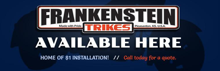 Frankenstein Trikes are available here. Click here to contact us for a quote.