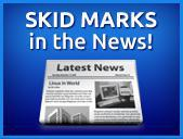 Skid Marks in the News