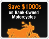 Save $1000s on Bank-Owned Motorcycles