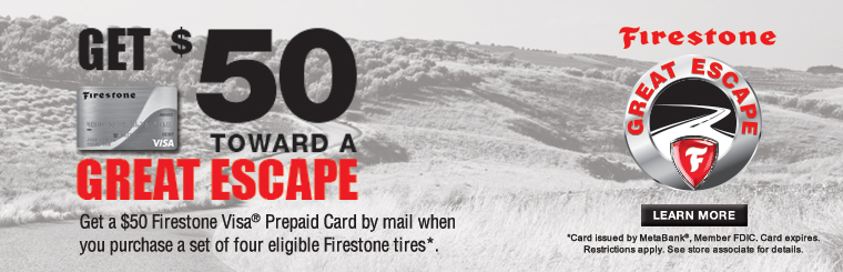 Get $50 toward a great escape when you purchase a set of four eligible Firestone tires! Click here for details.