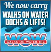 We now carry Walks on Water Docks & Lifts!