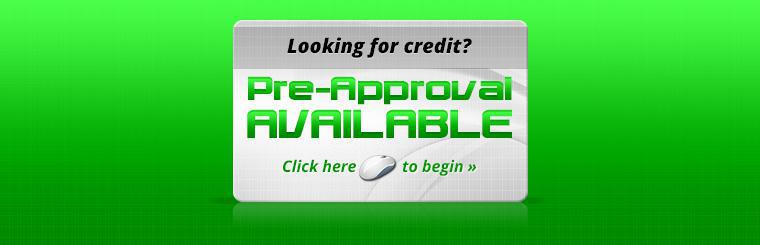 Credit Pre-Approval Available: Click here to begin.