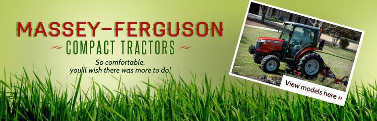 Massey-Ferguson Compact Tractors: So comfortable, you'll wish there was more to do! Click here to view the models.