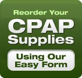 Reorder Your CPAP Supplies Using Our Easy Form