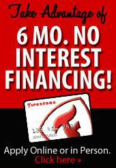 Take advantage of 6 mo. no interest financing! Apply online or in person. Click here.