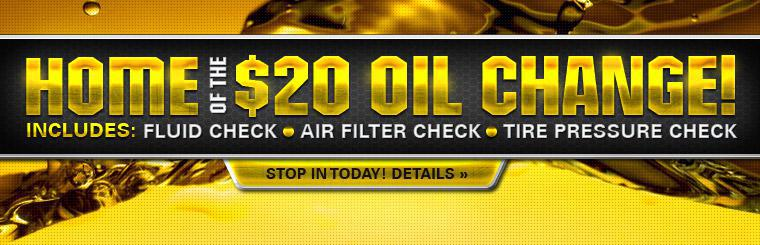Home of the $20 Oil Change!