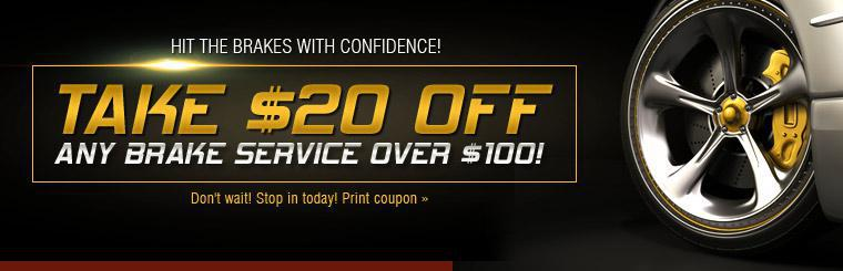 $20 Off Any Brake Service Over $100!
