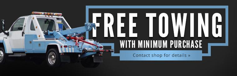 Receive free towing with minimum purchase. Contact us for details.